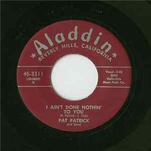 Pat Patrick And Band - I Ain't Done Nothin' To You / Hot Springs Album