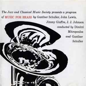 Miles Davis, Gunther Schuller, John Lewis , Jimmy Giuffre, J. J. Johnson Conducted By Dimitri Mitropoulos And Gunther Schuller - Music For Brass Album