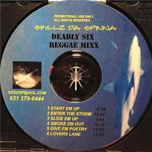 Skillz Da Spinna - Deadly Six Reggae Mix Album