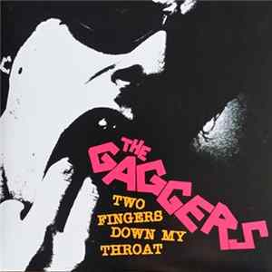 The Gaggers - Two Fingers Down My Throat Album