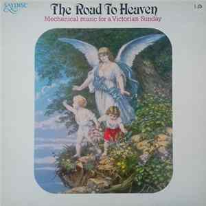 No Artist - The Road To Heaven (Mechanical Music For A Victorian Sunday) Album