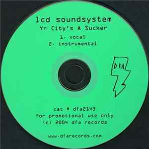 LCD Soundsystem - Yr City's A Sucker Album