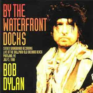 Bob Dylan - By The Waterfront Docks Album