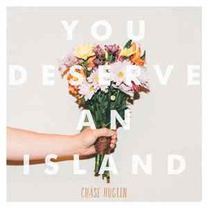 Chase Huglin - You Deserve An Island Album