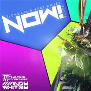 Technikal & Andy Whitby - Now! Album