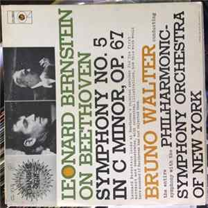 Beethoven, Bruno Walter Conducting The Philharmonic-Symphony Orchestra Of New York, Leonard Bernstein - Leonard Bernstein On Beethoven Symphony No. 5 In C Minor, Op. 67 Album