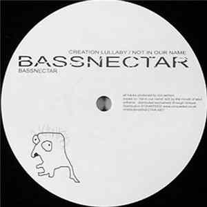 Bassnectar - Creation Lullaby / Not In Our Name Album