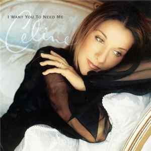 Celine Dion - I Want You To Need Me Album